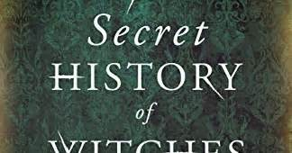 a secret history of witches bookworm is my totem a secret history of witches by