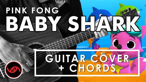baby shark guitar cover baby shark pink fong cover with chords youtube