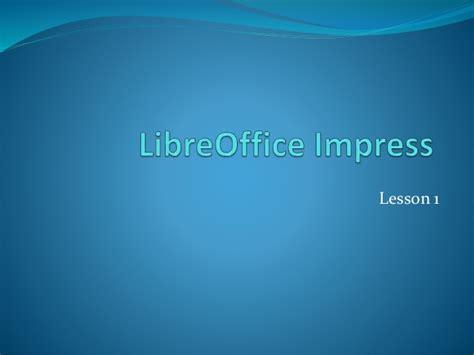 Libre Office Impress Lesson 1 Libreoffice Ppt Templates