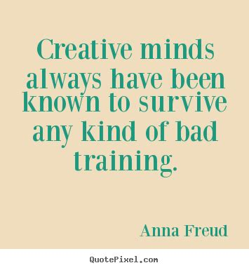 picture quotes freud picture quotes creative minds always