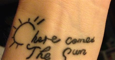 here comes the sun tattoo my new quot here comes the sun quot wrist got it w a