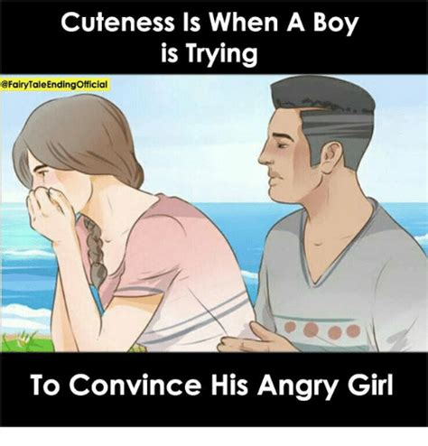 Angry Girlfriend Meme - cuteness is when a boy is trying to convince his angry girl meme on sizzle