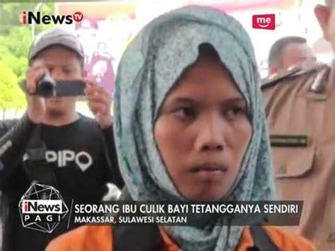 Kereta Bayi Di Makassar seorang ibu di makassar culik bayi tetangga sendiri