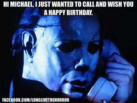Halloween Birthday Meme - 17 best images about michael myers on pinterest posts