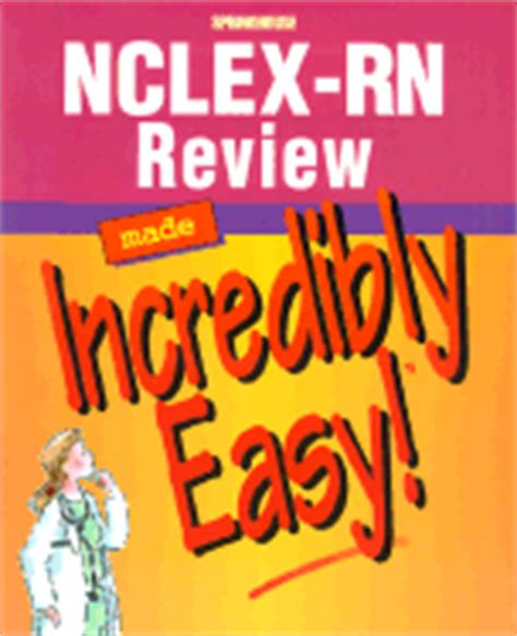 nclex rn review made incredibly easy book by springhouse