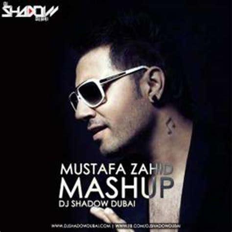 lyrics of mashup 2015 mustafa zahid mashup 2015 lyrics dj shadow dubai
