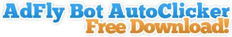 Auto Clicker Bot by Adfly Bot Autoclicker Free Adfly Bot Autoclicker Download