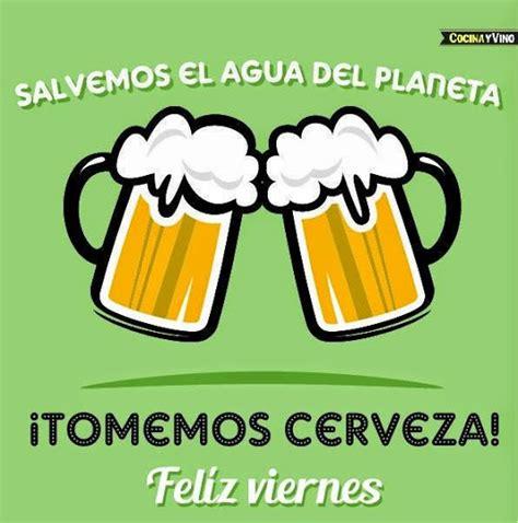 imagenes viernes de cerveza 161 por fin es viernes
