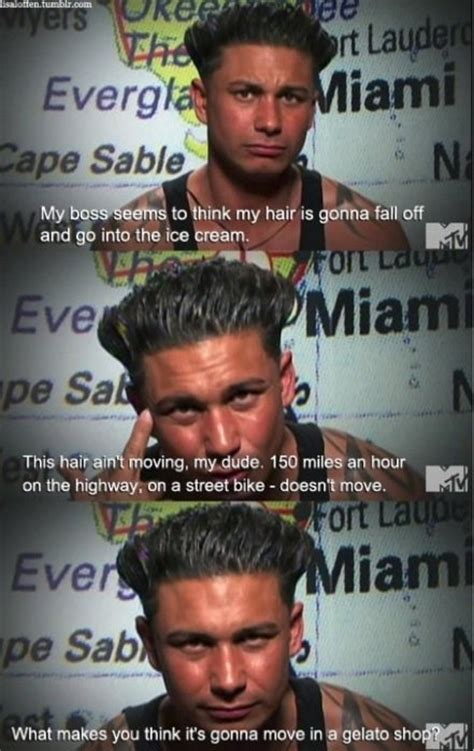 Pauly D Quotes