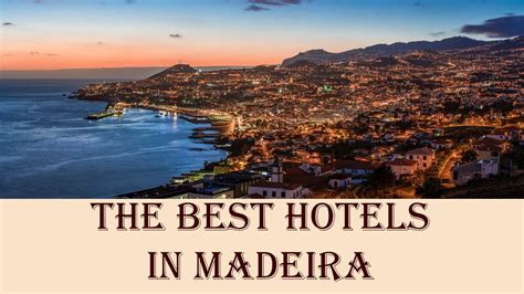 best hotels in madeira the best hotels in madeira portugal