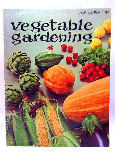 books on vegetable gardening 131 best vintage gardening books vintage landscaping