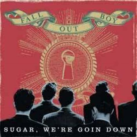 sugar going down swinging sugar we re going down fall out boy album s lyrics
