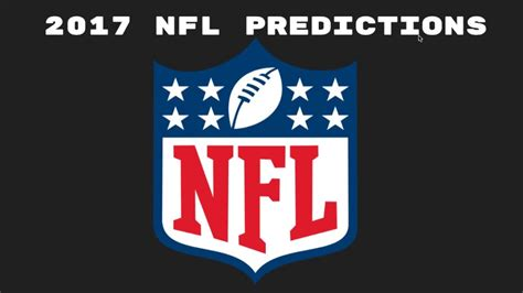 4 payments predictions for 2017 2017 nfl predictions pre draft preseason youtube
