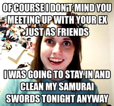Overly Attached Gf Meme - overly attached girlfriend