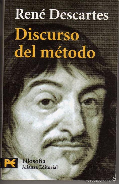 discurso del metodo y 843093796x 10 libros para descubrir que la filosof 237 a es por encima de todo un m 233 todo para aprender a vivir