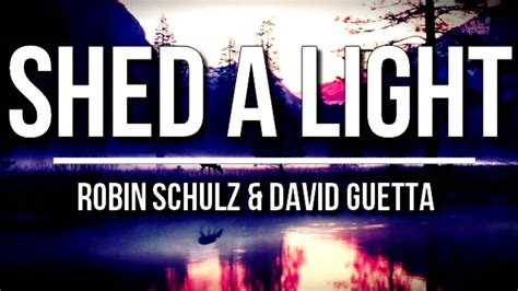 Sheds A Light by Robin Schulz David Guetta Feat Codes Shed A