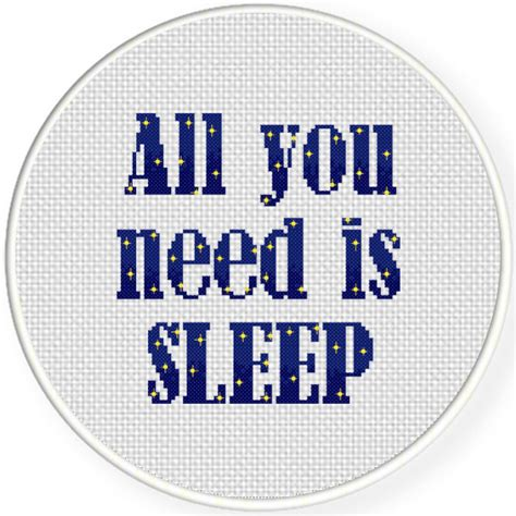 all you need is and a charts club members only all you need is sleep cross stitch pattern daily cross stitch