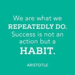 Healthy Habits For Sustained Success 17 Best Habit Quotes On Daily Motivation Wellness Quotes And Advice