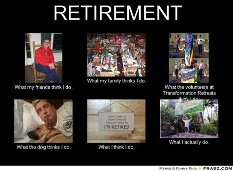 Retirement Meme - retirement meme generator what i do