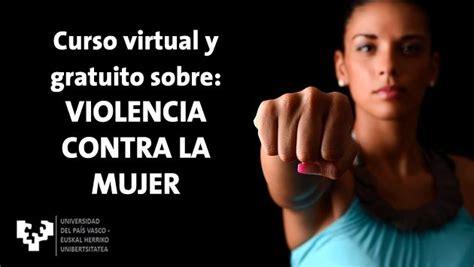 imagenes violencia de genero contra las mujeres sigue hoy este curso virtual y gratuito sobre violencia