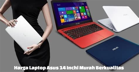 Laptop Asus 10 Inch Terbaru harga laptop asus 14 inch murah terbaru 2016