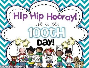 hooray for the 100th day hip hip hooray it s the 100th day by growing kinders tpt