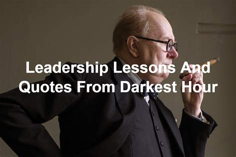 darkest hour winston churchill quotes and leadership lessons from darkest hour the movie