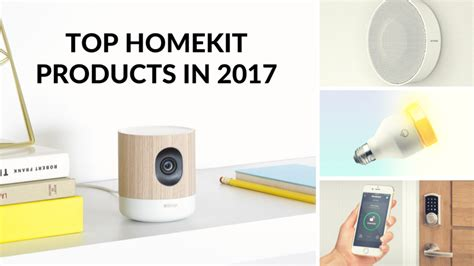 best home products 2017 top 8 apple homekit products for 2017