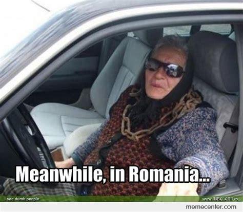 Meme Ro - meanwhile in romania by ben meme center