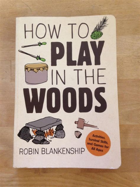 robin s new book release how to play in the woods earth knack
