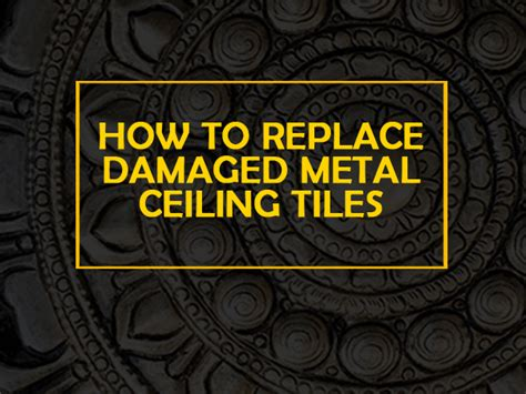 how to replace ceiling tiles how to replace damaged metal ceiling tiles