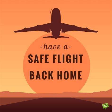 a safe flight back home travel trips