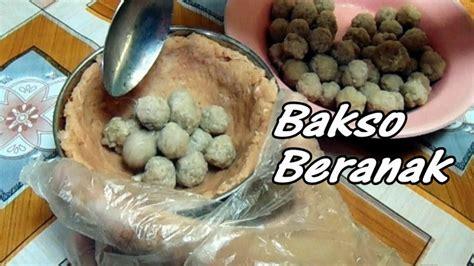 membuat bakso beranak resep cara membuat bakso beranak rumahan bahan simpel