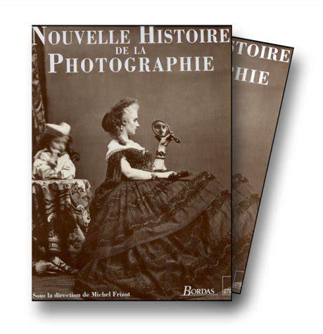 Nouvelle Histoire De La Photographie Frizot Tous Les Prix