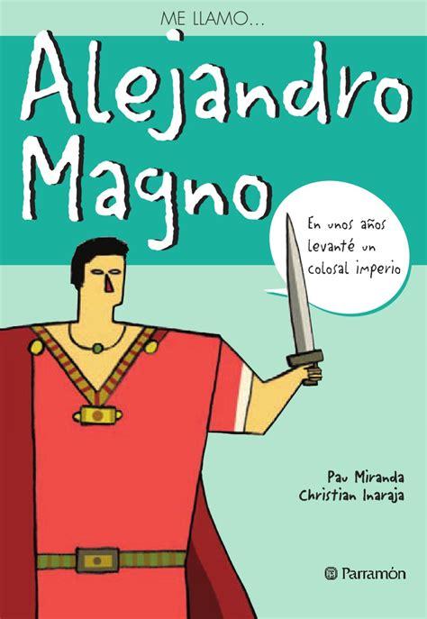 me llamo miguel de cervantes by jose carlos me llamo alejandro magno by jose carlos escobar issuu