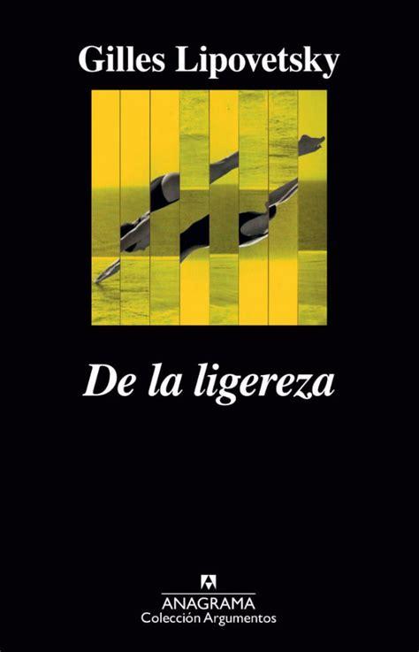 libro la era del vacio entrevista con gilles lipovetsky la ligereza de la alegr 237 a es ef 237 mera am 233 rica 2 1