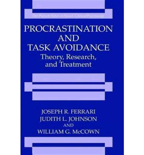 Joseph R Ferrari by Procrastination And Task Avoidance Joseph R Ferrari