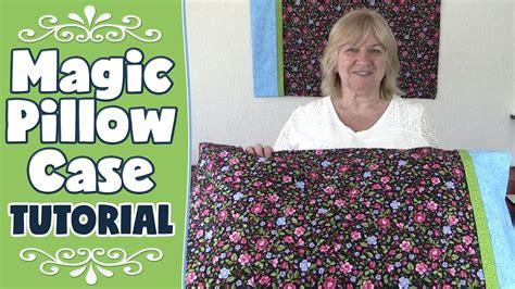 pattern for magic pillowcase magic pillowcase tutorial aka roll up pillow burrito