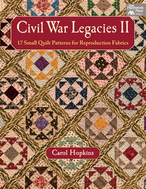 civil war legacies iv 14 time honored quilts for reproduction fabrics books civil war legacies ii book