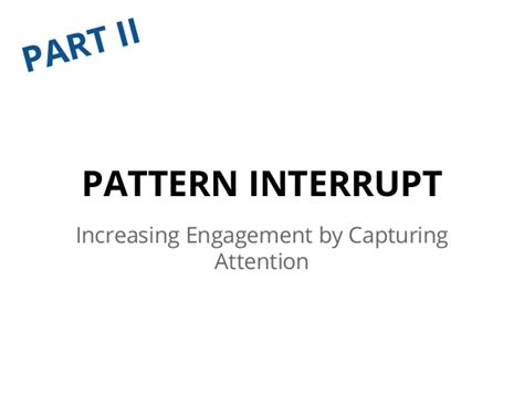 pattern interrupt in sales how to boost customer engagement with an intro to