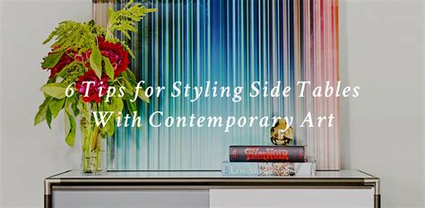 11 tips for styling your entryway table 6 tips for styling side tables with contemporary art