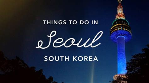 the top 10 things to do in seoul tripadvisor seoul 10 things to do in seoul south korea seoul travel guide