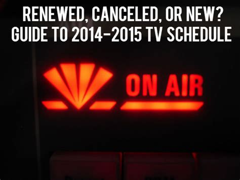 cancelled renewed tv shows in fall 2014 2015 season renewed canceled or new guide to 2014 2015 tv schedule