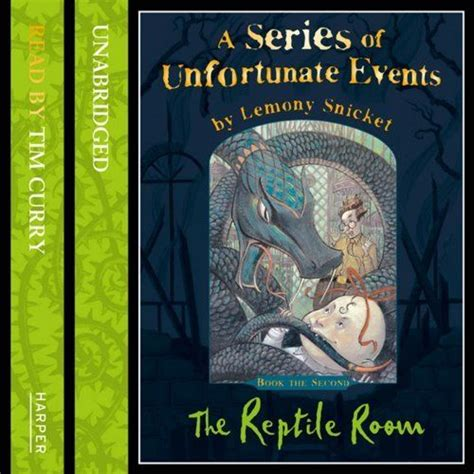 a series of unfortunate events the reptile room the reptile room a series of unfortunate events book 2 recommended audio books for