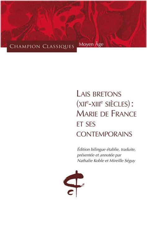 lais le livre de 2253098450 livre lais bretons xiie xiiie siecle marie d marie de france honor 233 chion chion