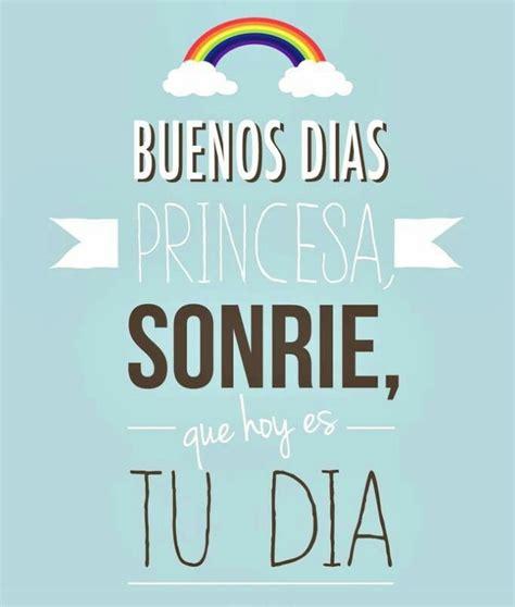 imagenes good morning princess buenos dias princesa frases pinterest love love