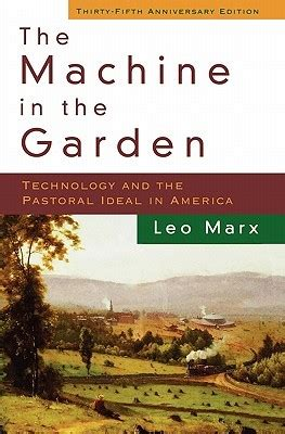 The Garden Analysis by The Machine In The Garden Technology And The Pastoral