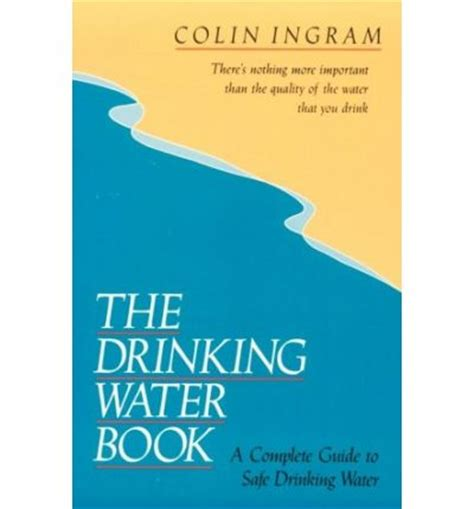 drink this water books the water book a complete guide to safe