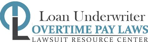 Loan Underwriting Salary Mba by Loan Underwriter Overtime Pay Wage Hour Laws