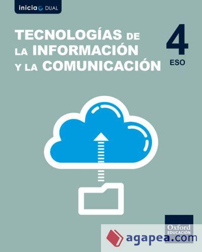 libro tecnologa de la informacin inicia dual tecnologias de la informacion y la comunicacion 4 186 eso libro del alumno oxford